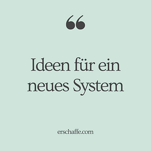 ideen neues system