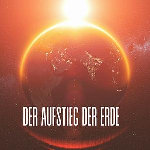 Der Aufstieg der Erde